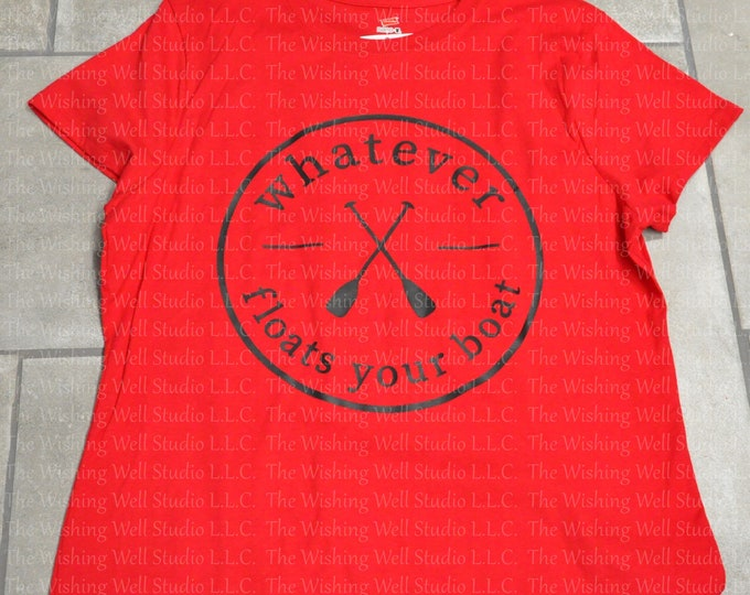 Whatever floats your boat tshirt
