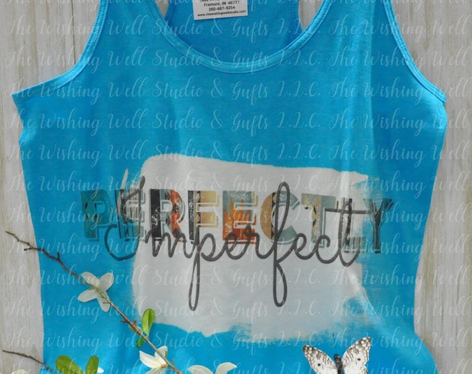 "Bleached & Sublimated racerback tank,  ""Perfectly Imperfect"""