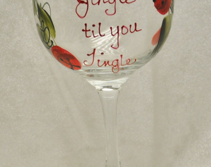 Hand Painted, Jingle til you Tingle, wine glass
