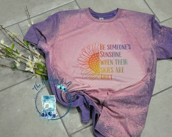 Bleached & Sublimated t-shirt, Be Someone's Sunshine