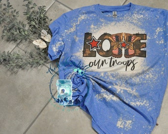 Bleached & Sublimated t-shirt, Love our Troops