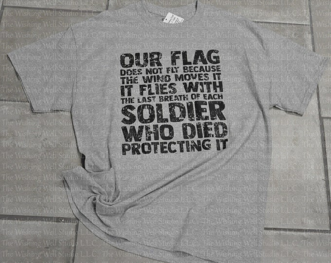 Our flag does not fly because the wind moves it t shirt