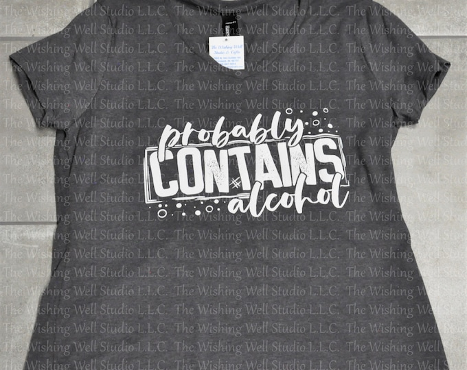 Probably contains alcohol tshirt