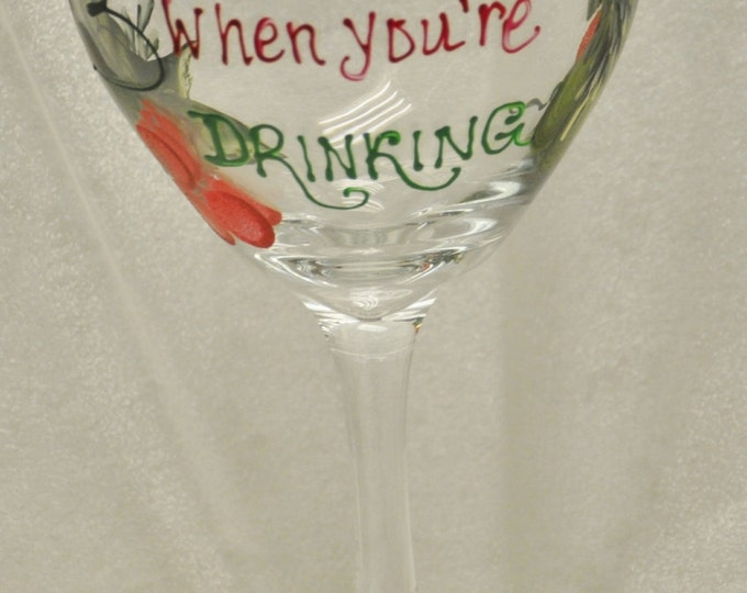 Hand Painted, He sees you when you're drinking, wine glass