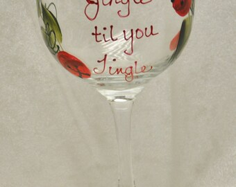 Hand Painted, Jingle til you Tingle, wine glass