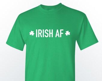 Irish AF Shirt St Paddys St Paddy's Day Funny  Funny Saint Patrick's Day Shirts, Cool St. Pat Tee, Irish Hoodies St Patty's Day T Shirt