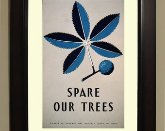 Spare our trees WPA Poster - 3 sizes available, one price.