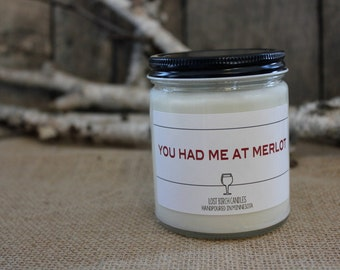 You Had Me At Merlot - Wine Inspired Candles - 8oz glass jar