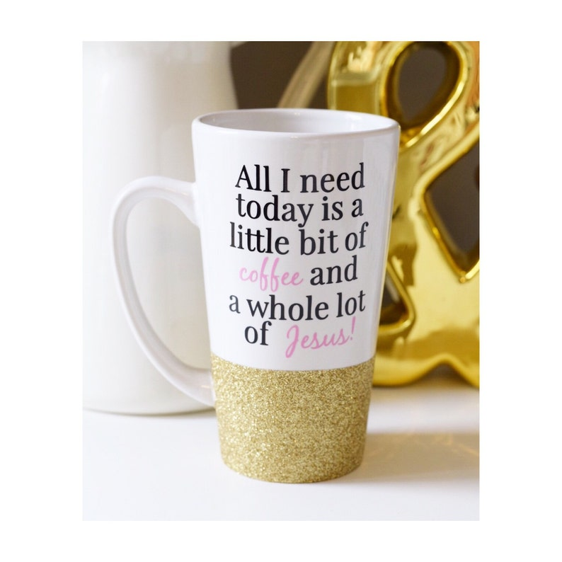 All I Need Is Coffee And Jesus Glitter Mug  Glitter Dipped image 0