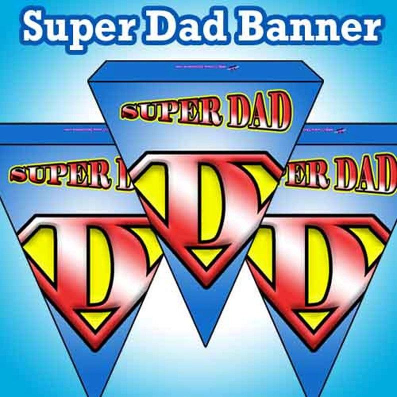 Printable Super Dad Banner or Bunting Instant Download image 0