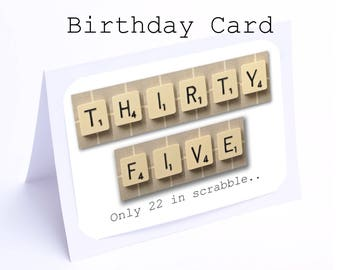 Scrabble 35th Birthday Card 35 Its Only 22 In 2 Gifts 1