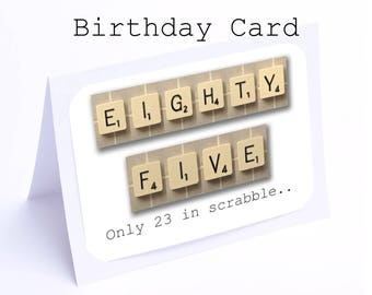 Scrabble 85th Birthday Card 85 Its Only 23 In 2 Gifts 1