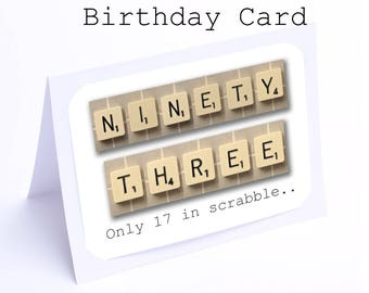 Scrabble 93rd Birthday Card --- 93 its only 17 in scrabble (2 gifts in 1)