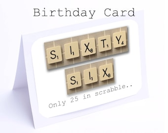 Scrabble 66th Birthday Card --- 66 its only 25 in scrabble (2 gifts in 1)
