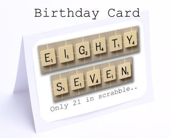Scrabble 87th Birthday Card --- 87 its only 21 in scrabble (2 gifts in 1)