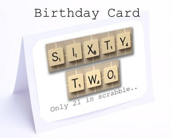 Scrabble 62nd Birthday Card --- 62 its only 21 in scrabble (2 gifts in 1)