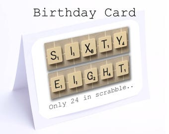 Scrabble 68th Birthday Card --- 68 its only 24 in scrabble (2 gifts in 1)