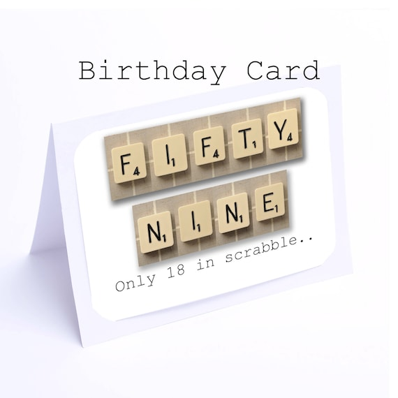 Scrabble 59th Birthday Card 59 Its Only 18 In 2