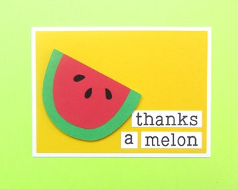 Thanks A Melon Card - Watermelon Thank You - Thanks A Million - Punny Card - Funny Thank You - Gratitude Card  -  Cute Thank You Card