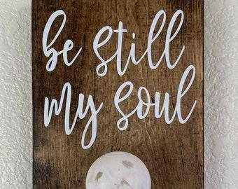 Rosary Holder || Be Still My Soul || Rustic, Wooden || Single Knob