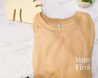 Mum Tired Crewneck Sweatshirt
