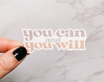 Inspirational Quote 'You can and you will' Sticker, Laptop Sticker, Notebook Sticker