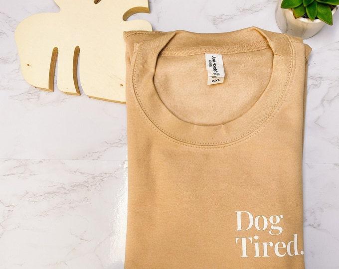 Featured listing image: Dog Tired Crewneck Sweatshirt