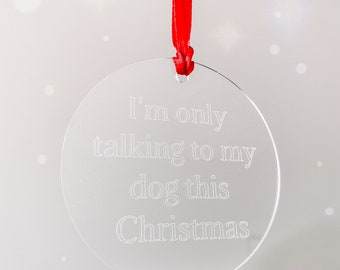 Engraved Acrylic I'm Only Talking To My Cat This Christmas Decoration