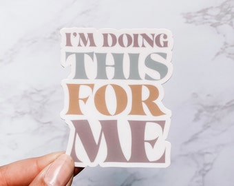 Inspirational Quote 'I'm doing this for me' Sticker, Laptop Sticker, Notebook Sticker