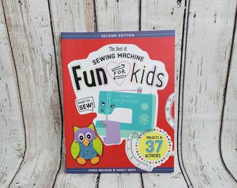 Best of Sewing Machine Fun for Kids, Second Edition   Projects & 37 activities