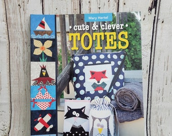 Cute & Clever Totes   Mix and Match 16 paper-Pieced, 6 bag patterns