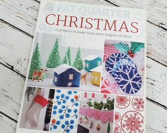 Fat Quarter Christmas Sewing Projects |  Sewing Book  |  20 projects to make from short lengths of fabric