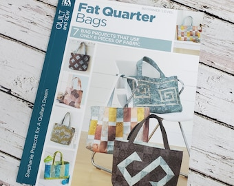 Fat Quarter Bags | 7 Bag Porjects that use only 6 pieces of fabric | Sewing Book