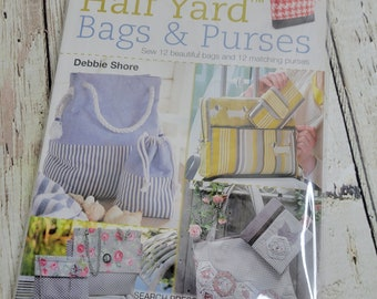 Half Yard Bags and Purses   Sew 12 bags and 12 matching purses