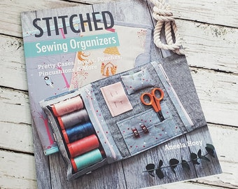 Stitched Sewing Organizers |  Sewing Book  |  Several Organizers to make