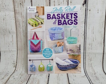 Jelly Roll Baskets and Bags   11 creative designs using Jelly Roll Strips   Annies Quilting   Sewing Book