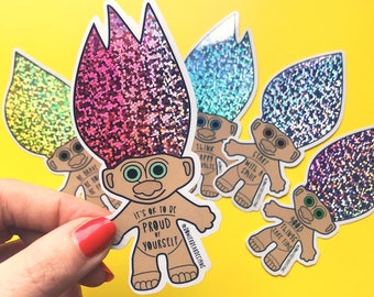 Troll Sticker - 90's nostalgia - positive sticker - Be proud Sticker - Troll Doll