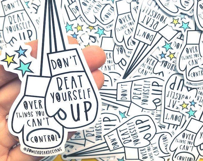 Don't beat yourself up - Motivational Sticker - Positive Vinyl