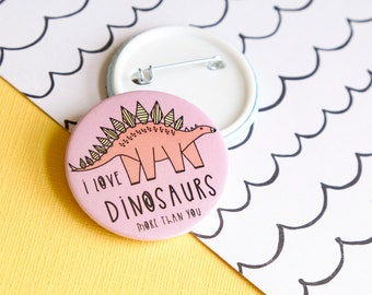 Dinosaur Pin badge. Button badge.