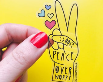 Choose peace over worry - Motivational Sticker
