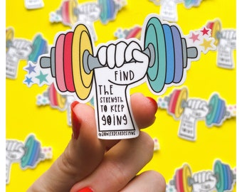 Strength Sticker - Mental health sticker - Keep going sticker - Wellbeing sticker
