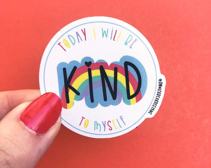 Be kind Sticker - Mental health sticker - quote sticker - kindness sticker - colourful vinyl sticker