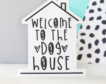 Welcome to the Dog house Shelfie - Freestanding decoration