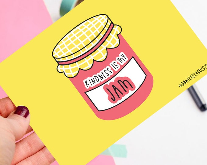Kindness is my Jam - Positive postcard - Kindness quote