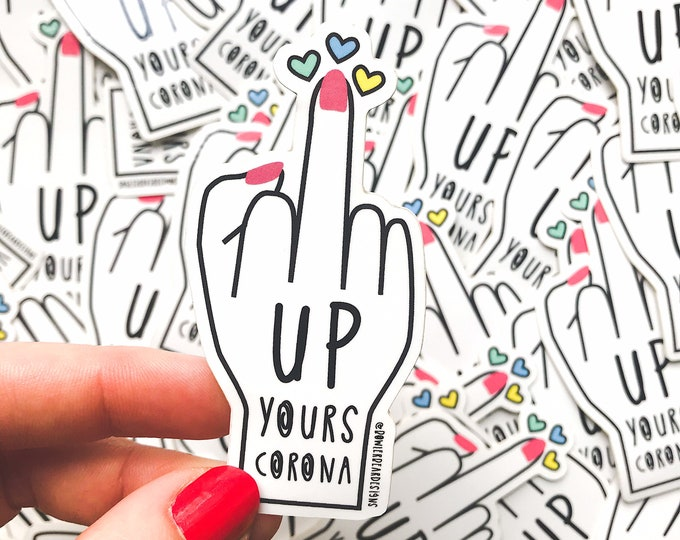 Up your Corona - COVID Sticker - Funny Vinyl