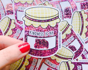 Kindness is my Jam Sticker - Glitter sticker - quote sticker - positive sticker
