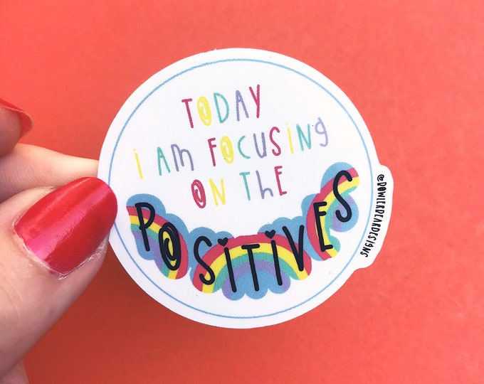 Positive Sticker - Mental health sticker - quote sticker - colourful vinyl sticker