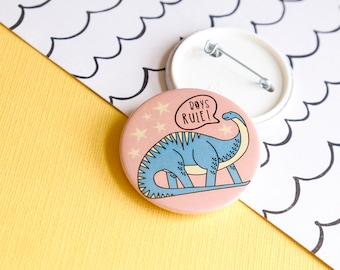 Dinosaur badge - Boys rule button badge - Dinosaur gift for boys