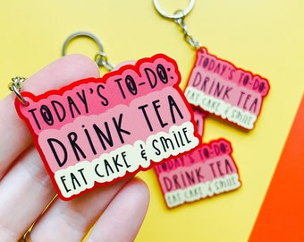Today's To Do List Keyring - Eat cake keyring - Drink tea keyring