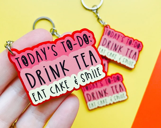 Today's To Do List Keyring - Eat cake keyring - Drink tea keyring
